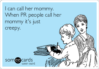 I-can-call-her-mommy-when-pr-people-call-her-mommy-its-just-creepy--acca4